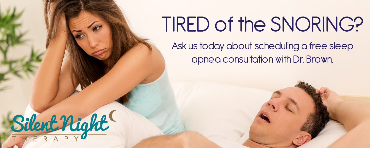 Tired of the snoring? Ask us today about scheduling a free sleep apnea consultation with Dr. Brown.